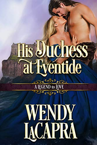 His Duchess at Eventide Wendy LaCapra