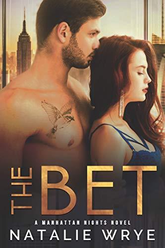 The Bet: A Manhattan Nights Novel Natalie Wrye