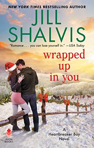 Wrapped Up in You: A Heartbreaker Bay Novel  Jill Shalvis
