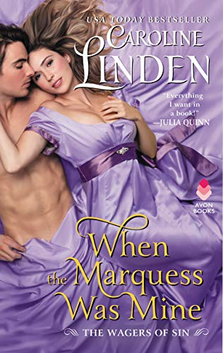 When the Marquess Was Mine: The Wagers of Sin Caroline Linden