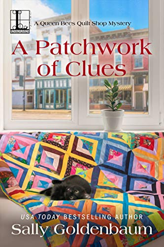 A Patchwork of Clues (Queen Bees Quilt Shop Book 1)  Sally Goldenbaum