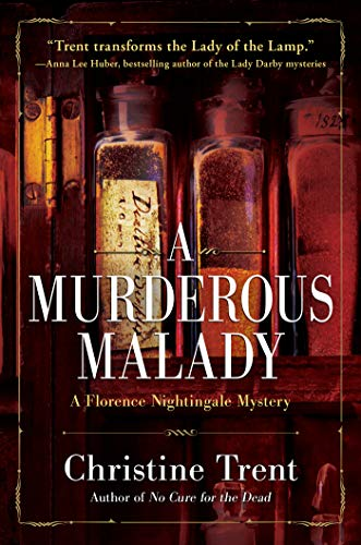 A Murderous Malady: A Florence Nightingale Mystery   Christine Trent
