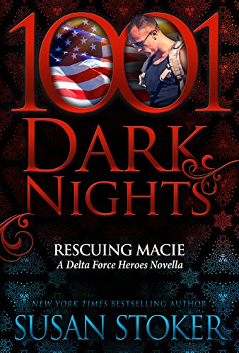 Rescuing Macie: A Delta Force Heroes Novella Susan Stoker