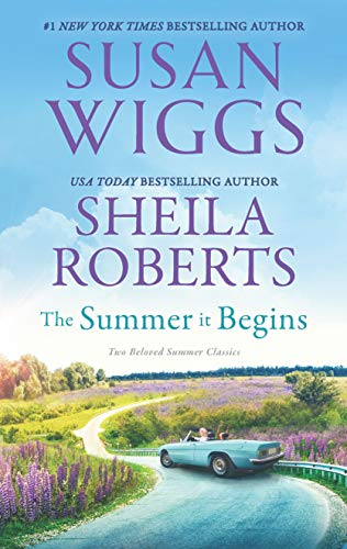 The Summer It Begins: A 2-in-1 Collection  Susan Wiggs and Sheila Roberts