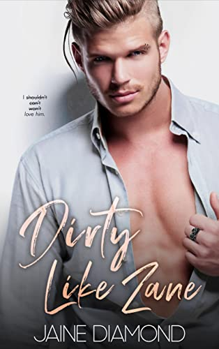 Dirty Like Zane (Dirty #6) Jaine Diamond