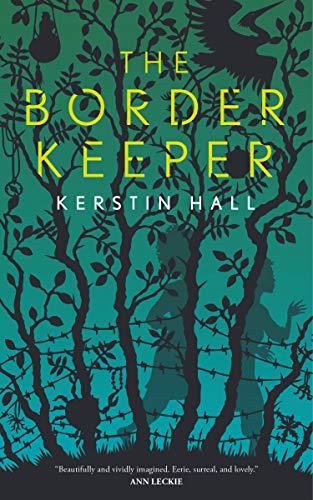 The Border Keeper Kerstin Hall
