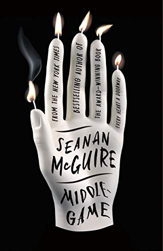 Middlegame   Seanan McGuire