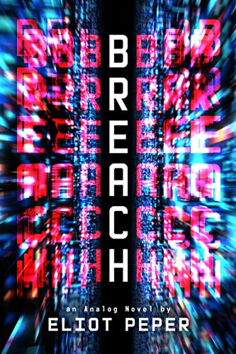 Breach (An Analog Novel Book 3)  Eliot Peper