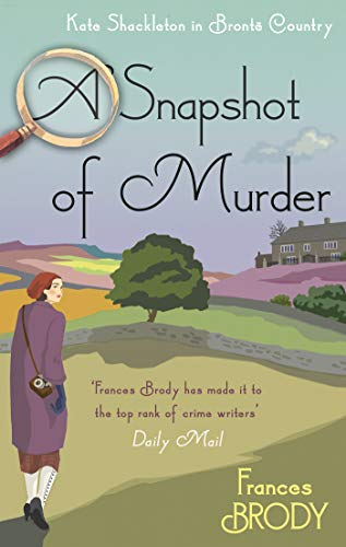 A Snapshot of Murder: A Kate Shackleton Mystery  Frances Brody