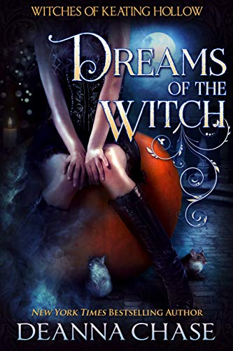 Dreams of the Witch  Deanna Chase