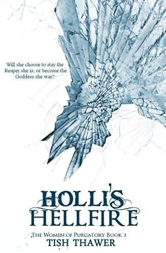 Holli's Hellfire (The Women of Purgatory #3) Tish Thawer