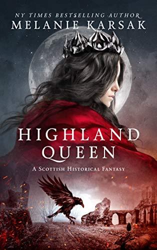 Highland Queen (The Celtic Blood #4) Melanie Karsak