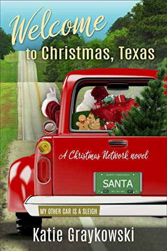 Welcome to Christmas, Texas Katie Graykowski