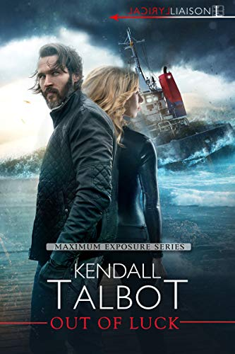 Out of Luck (Maximum Exposure Book 3)  Kendall Talbot