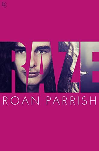 Raze (Riven Series Book 3)  Roan Parrish