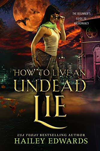 How to Live an Undead Lie Hailey Edwards