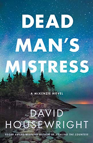 Dead Man's Mistress: A McKenzie Novel (Twin Cities P.I. Mac McKenzie Novels Book 16) David Housewright