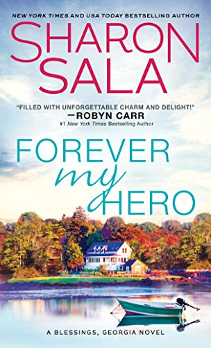 Forever My Hero (Blessings, Georgia Book 7) Sharon Sala
