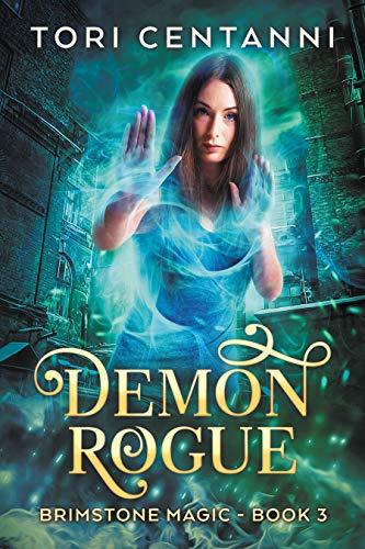 Demon Rogue (Brimstone Magic #3) Tori Centanni
