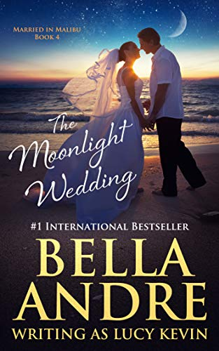 The Moonlight Wedding Bella Andre & Lucy Kevin