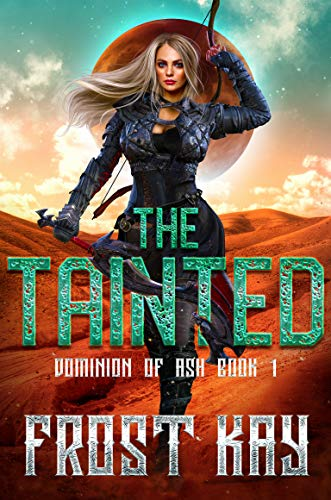 The Tainted (Dominion of Ash #1) Frost Kay