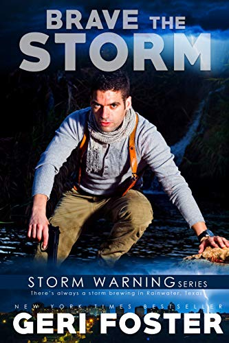 Brave the Storm (Storm Warning #6) Geri Foster