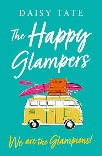 We are the Glampions! (The Happy Glampers, Book 4)  Daisy Tate