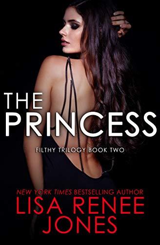 The Princess (Filthy Trilogy #2) Lisa Renee Jones