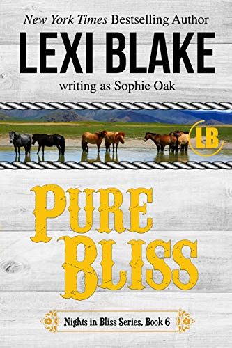 Pure Bliss (Nights in Bliss, Colorado Book 6) Lexi Blake