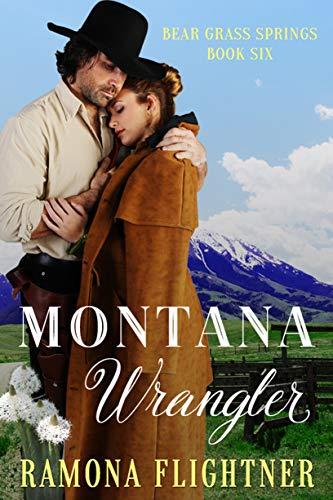Montana Wrangler (Bear Grass Springs #6) Romana Flightner
