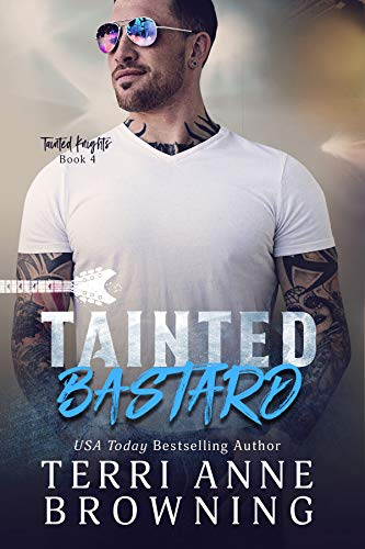 Tainted Bastard (Tainted Knights #4) Terri Anne Browning
