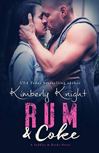 Rum & Coke (Saddles & Racks #4) Kimberly Knight