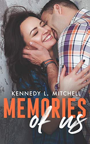 Memories of Us Kennedy L. Mitchell