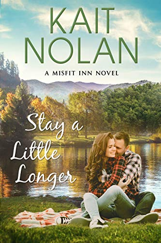 Stay a Little Longer (The Misfit Inn #3) Kait Nolan