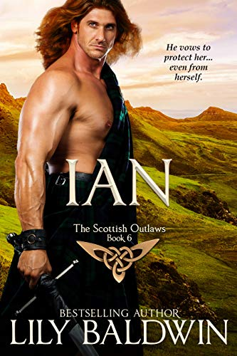Ian: A Scottish Outlaw (Highland Outlaws #6) Lily Baldwin