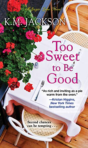 Too Sweet to Be Good (Sugar Lake Book 2)  K.M. Jackson