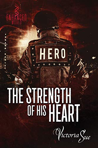 The Strength of His Heart Victoria Sue