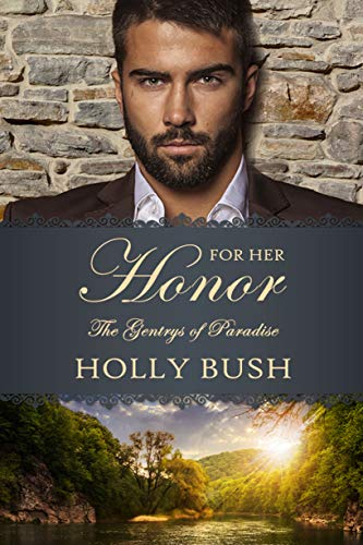 For Her Honor Holly Bush