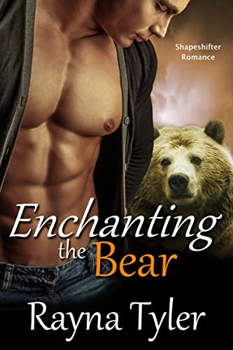 Enchanting the Bear Rayna Tyler