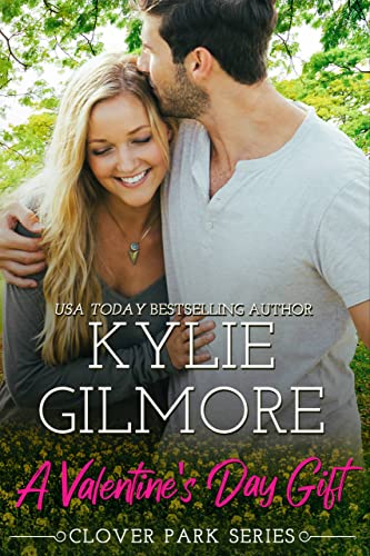 A Valentine's Day Gift (Clover Park #11) Kylie Gilmore