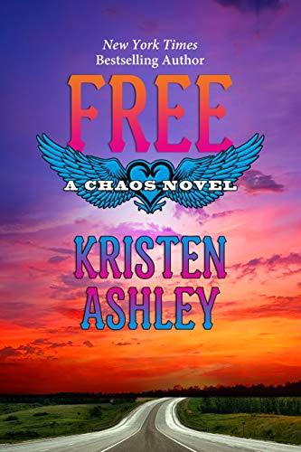 Free (Chaos #7) Kristen Ashley