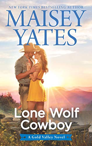 Lone Wolf Cowboy (A Gold Valley Novel) Maisey Yates