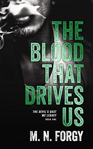 The Blood That Drives Us M.N. Forgy