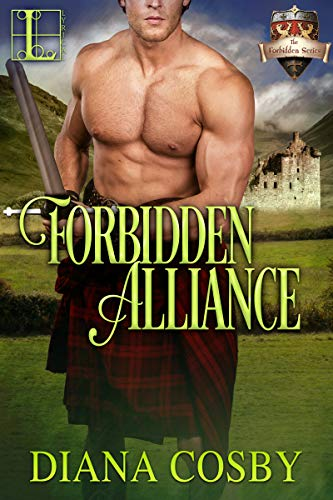Forbidden Alliance (The Forbidden Series Book 4)  Diana Cosby
