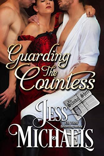 Guarding the Countess (The Scandal Sheet Book 5)  Jess Michaels