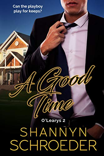 A Good TIme (O'Learys #2) Shannyn Schroeder