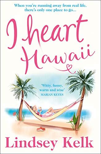 I Heart Hawaii (I Heart Series, Book 8) Lindsey Kelk