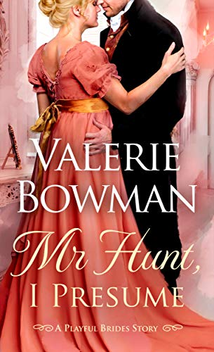 Mr Hunt, I Presume Valerie Bowman