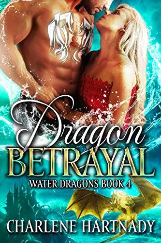 Dragon Betrayal (Water Dragons #4) Charlene Hartnady