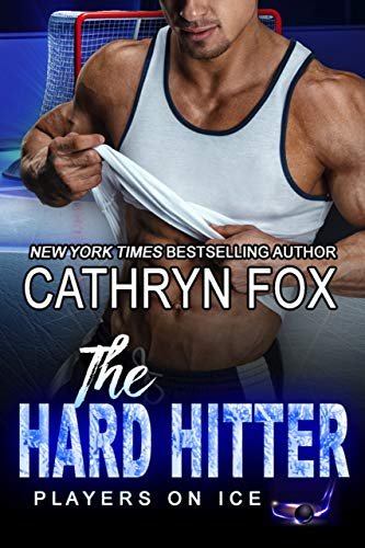 The Hard Hitter (Players on Ice #6) Cathryn Fox
